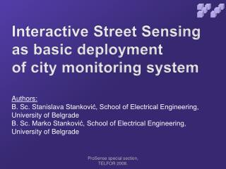 Interactive Street Sensing  as basic deployment  of city monitoring system
