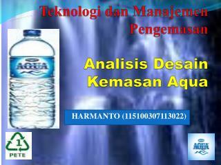 Teknologi dan Manajemen Pengemasan Analisis Desain Kemasan  Aqua