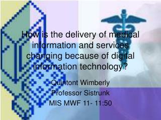 Quintont Wimberly Professor Sistrunk MIS MWF 11- 11:50