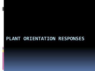 Plant Orientation Responses