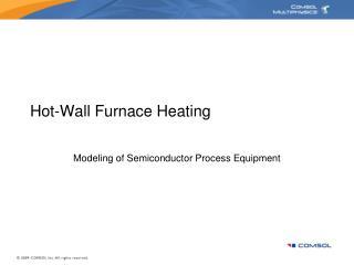 Hot-Wall Furnace Heating