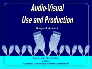 Audio-Visual Use and Production