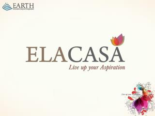 ELACASA is a perfect address for you and  your loved ones