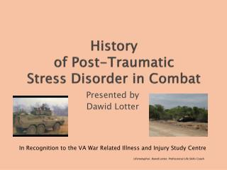History  of Post-Traumatic  Stress Disorder in Combat