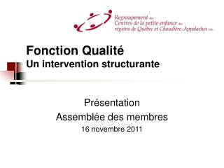 Fonction Qualité Un intervention structurante