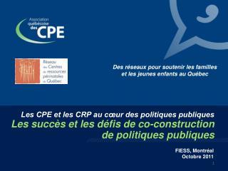 Les CPE et les CRP au cœur des politiques publiques Les succès et les défis de co-construction