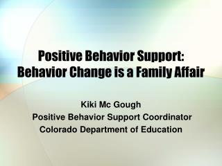 Positive Behavior Support: Behavior Change is a Family Affair