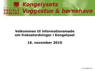 Velkommen til informationsmøde om frokostordninger  i Kongelyset 16.  november 2010