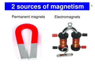 2 sources of magnetism