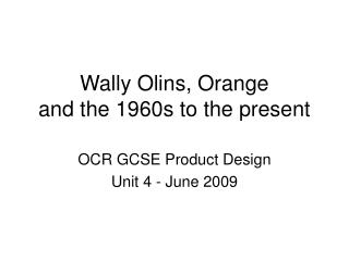 Wally Olins, Orange and the 1960s to the present