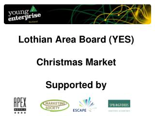 Lothian Area Board (YES) Christmas Market Supported by