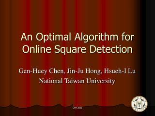 An Optimal Algorithm for Online Square Detection