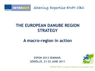 THE EUROPEAN DANUBE REGION STRATEGY A macro-region in action