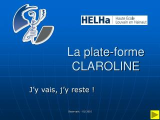 La plate-forme CLAROLINE