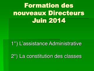 Formation des nouveaux Directeurs Juin 2014