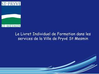 Le Livret Individuel de Formation dans les services de la Ville de Pryvé St Mesmin