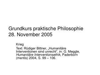 Grundkurs praktische Philosophie 28. November 2005