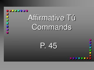 Affirmative T� Commands