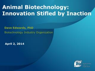 Animal Biotechnology: Innovation Stifled by Inaction