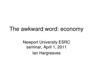 The awkward word: economy