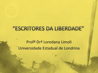 �ESCRITORES DA LIBERDADE�