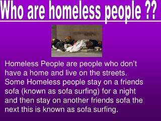 Who are homeless people ??