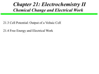 Chapter 21: Electrochemistry II Chemical Change and Electrical Work
