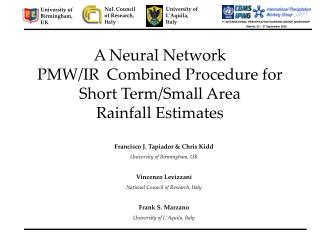 A Neural Network  PMW/IR  Combined Procedure for  Short Term/Small Area  Rainfall Estimates