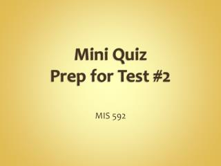 Mini Quiz  Prep for Test #2