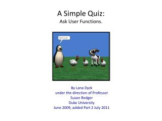 A Simple Quiz:  Ask User Functions.