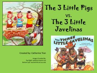 The 3 Little Pigs vs.  The 3 Little Javelinas
