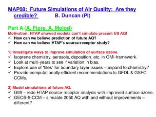 MAP08:  Future Simulations of Air Quality:  Are they credible?  		B. Duncan (PI)