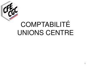 COMPTABILITÉ UNIONS CENTRE