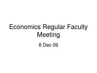 Economics Regular Faculty Meeting