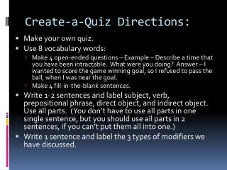 Create-a-Quiz Directions: