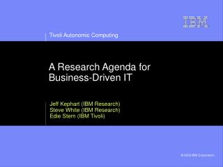 A Research Agenda for Business-Driven IT