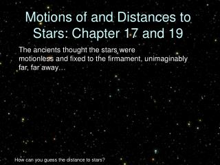 Motions of and Distances to Stars: Chapter 17 and 19