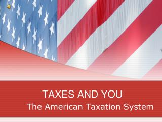 TAXES AND YOU