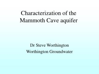 Characterization of the Mammoth Cave aquifer