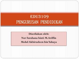 EDU3109 PENGURUSAN PENDIDIKAN