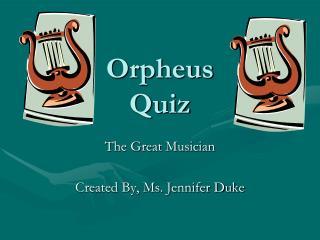 Orpheus Quiz
