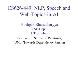 CS626-449: NLP, Speech and Web-Topics-in-AI