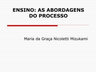 ENSINO: AS ABORDAGENS  DO PROCESSO