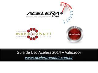 Guia  de  Uso  Acelera 2014 –  Validador acelerarenault.br
