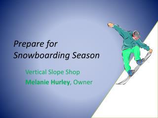 Prepare for  Snowboarding Season