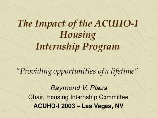 The Impact of the ACUHO-I  Housing  Internship Program