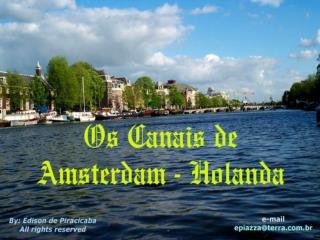 Vamos juntos para um delicioso passeio pelos Canais de Amsterdam, linda cidade da Holanda...