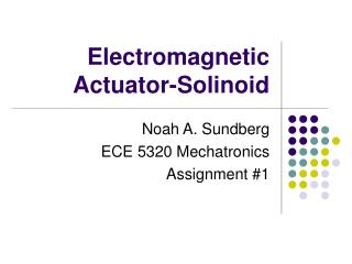 Electromagnetic Actuator-Solinoid