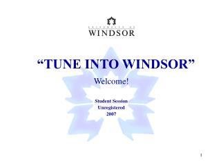 """TUNE INTO WINDSOR"""