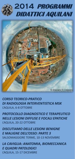 CORSO TEORICO-PRATICO  DI RADIOLOGIA INTERVENTISTICA MSK L�AQUILA, 6-8 OTTOBRE